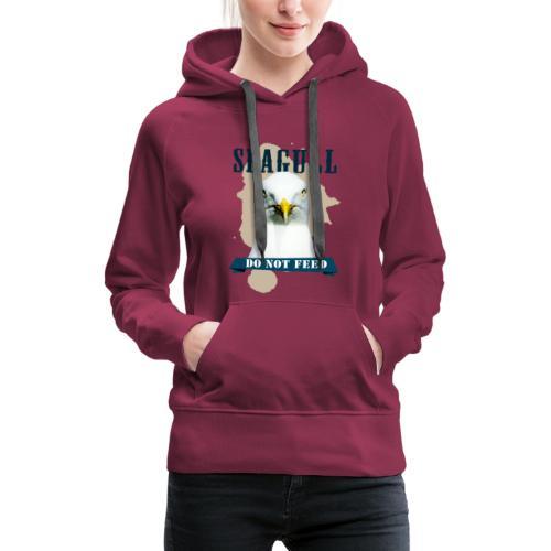 SEAGULL - DO NOT FEED - Frauen Premium Hoodie