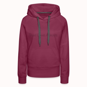 True Love Always - Sweat-shirt à capuche Premium pour femmes