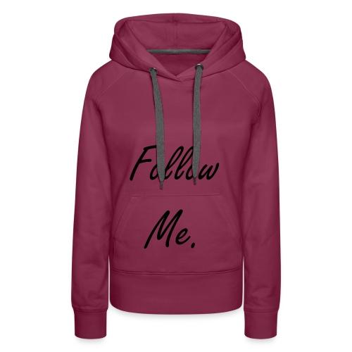 Follow me - Sweat-shirt à capuche Premium pour femmes