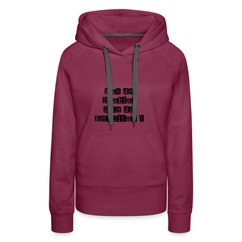Pas de Blabla que du Resultat - Sweat-shirt à capuche Premium pour femmes