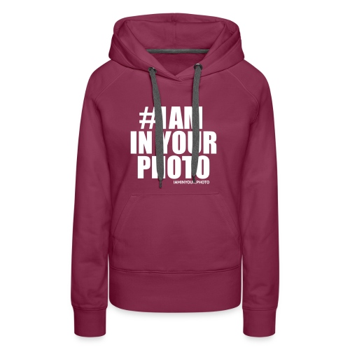 I AM IN YOUR PHOTO T-shirt Women - Vrouwen Premium hoodie