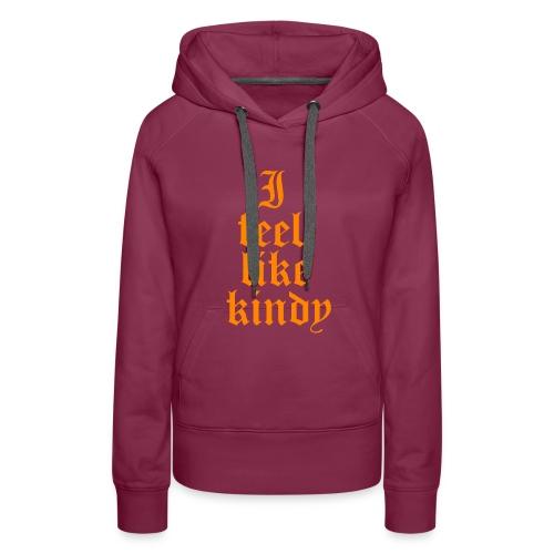 i feel like naranja - Sudadera con capucha premium para mujer