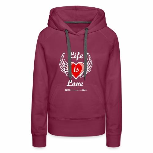 Life is Love - Frauen Premium Hoodie