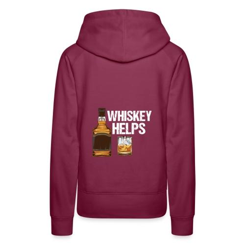 Whiskey helps - Alkohol - Frauen Premium Hoodie