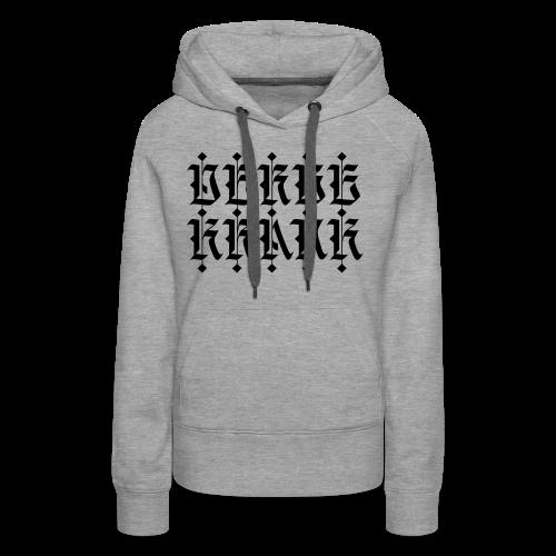 DERBE KRANK - Frauen Premium Hoodie