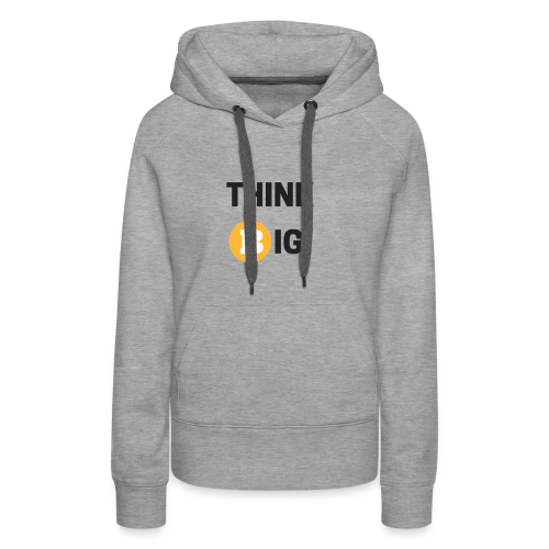 Think Big - Frauen Premium Hoodie