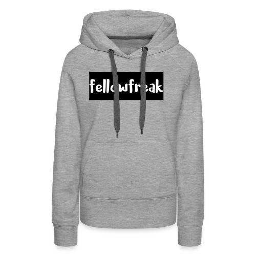 fellowfreak - Frauen Premium Hoodie