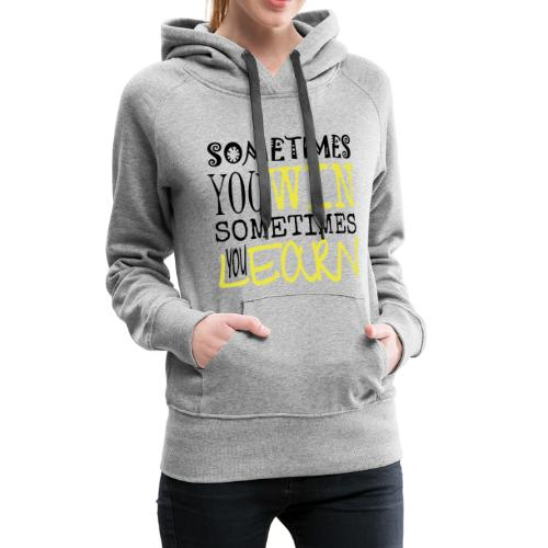 SOMETIMES - Frauen Premium Hoodie