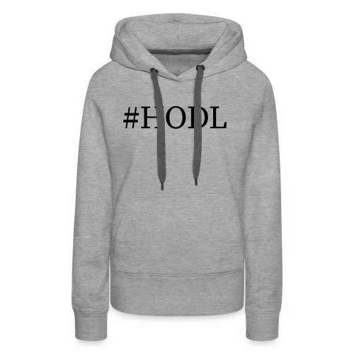 Hodl - Frauen Premium Hoodie