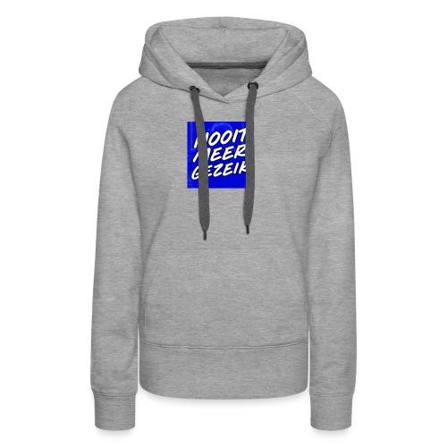 De 'Nooit Meer Gezeik' Merchandise - Vrouwen Premium hoodie