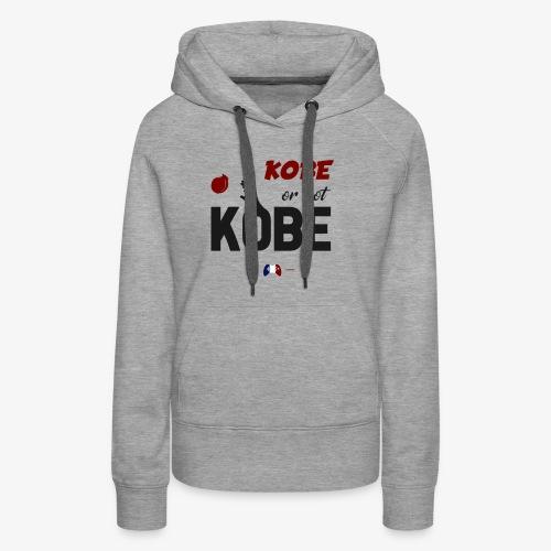 Kobe or not Kobe - Sweat-shirt à capuche Premium pour femmes