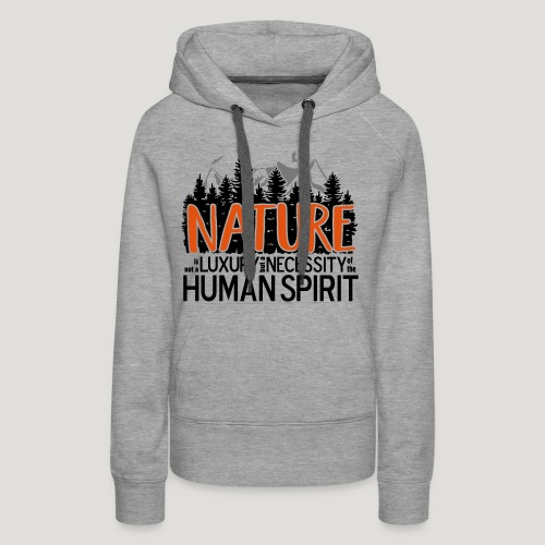 Nature is not a luxury ... für Naturliebhaber! - Frauen Premium Hoodie