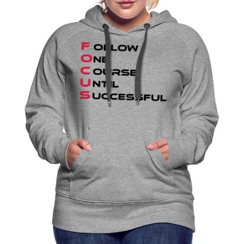Follow one course until Successful - Frauen Premium Hoodie