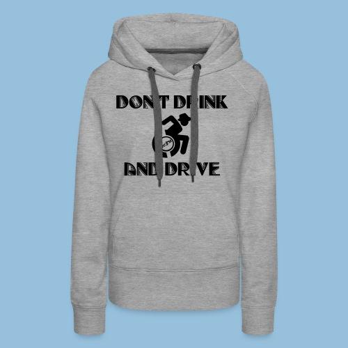 DrinkDrive3 - Vrouwen Premium hoodie