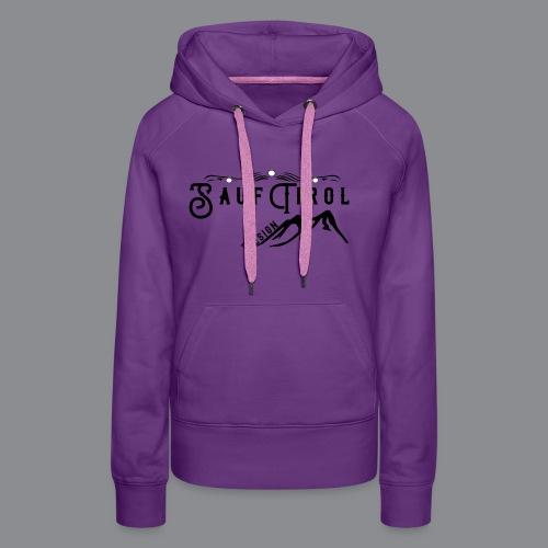 Sauftirol Design - Frauen Premium Hoodie