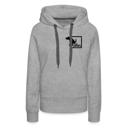 LET THE DOG SHIT ON IT - Daniel B. aus SG Special - Frauen Premium Hoodie