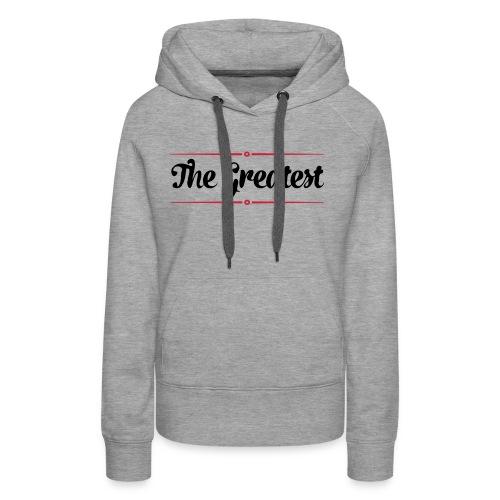 The Greatest - Frauen Premium Hoodie