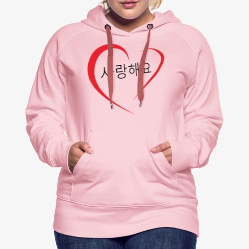 Saranghaeyo (je t'aime en coréen) - Sweat-shirt à capuche Premium pour femmes