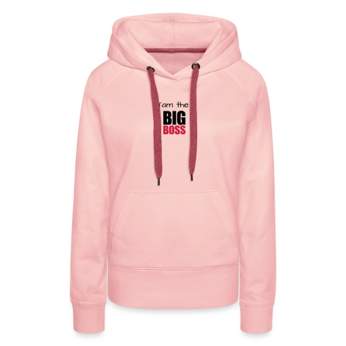 I am the big boss - Sweat-shirt à capuche Premium pour femmes