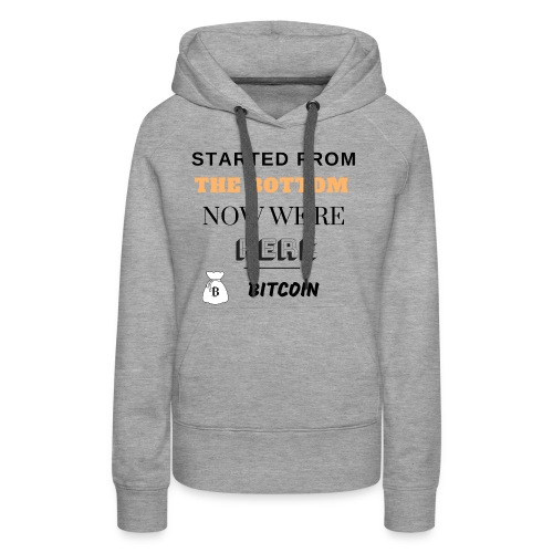 Started from the bottom - Sweat-shirt à capuche Premium pour femmes