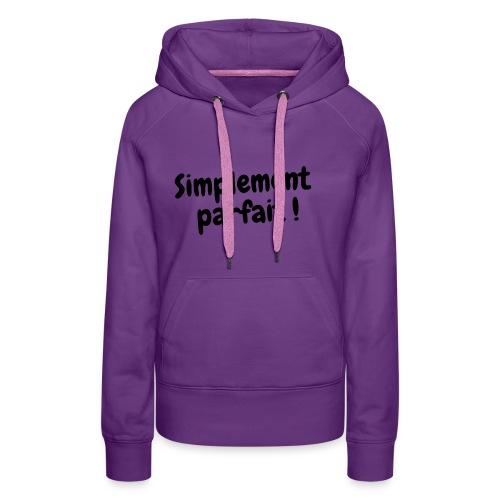 Simplement Parfait - Sweat-shirt à capuche Premium pour femmes