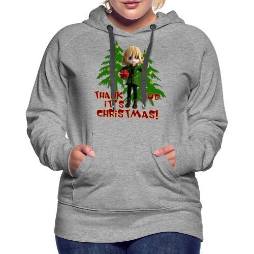 Weihnachtself Thank God it´s Christmas! - Frauen Premium Hoodie