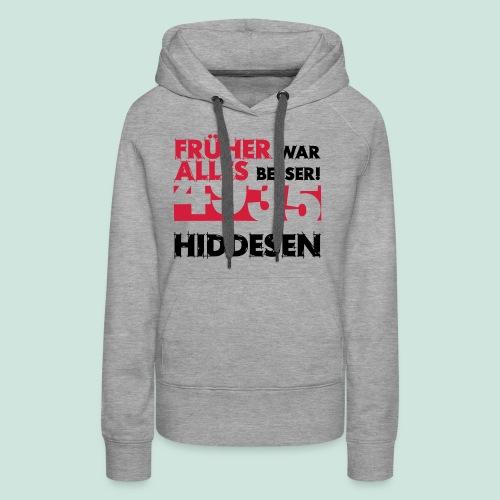Früher 4935 Hiddesen - Frauen Premium Hoodie