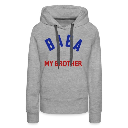 Baba is my brother clr - Sweat-shirt à capuche Premium pour femmes