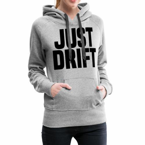 Just Drift - Women's Premium Hoodie