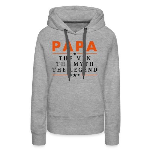 PAPA THE LEGEND - Women's Premium Hoodie