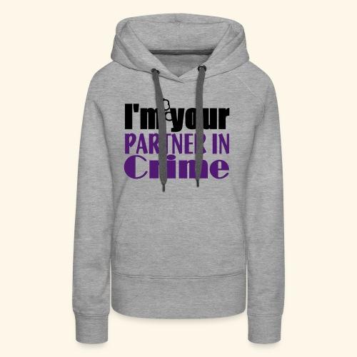 Partner In Crime - Women's Premium Hoodie