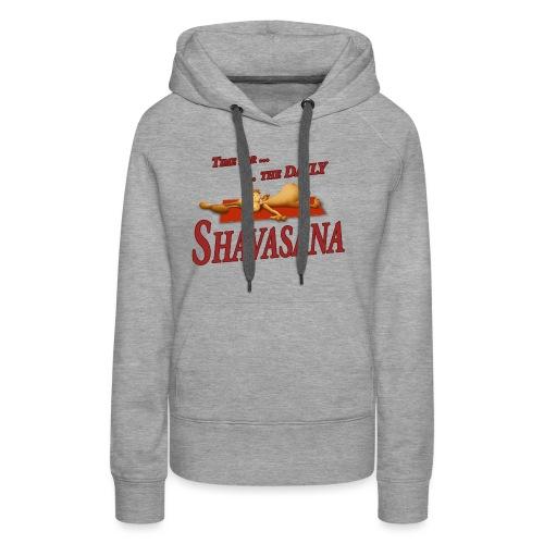 Time for Daily Shavasana - Frauen Premium Hoodie