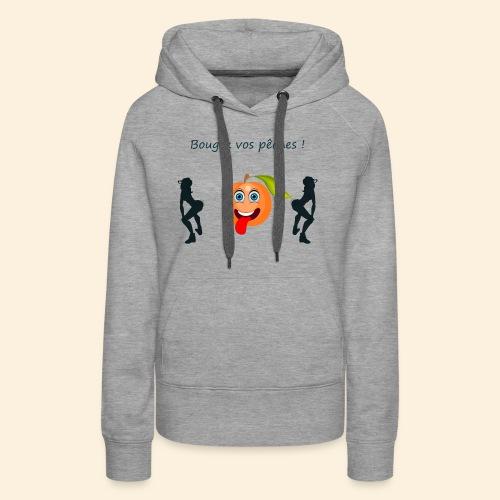 Bougez vos pêches ! - Sweat-shirt à capuche Premium pour femmes