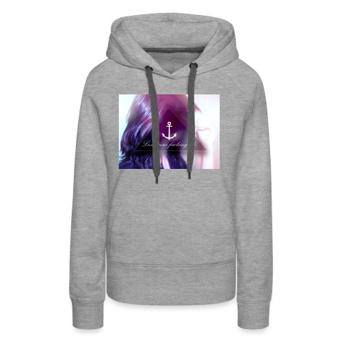Live your f*cking life - Frauen Premium Hoodie