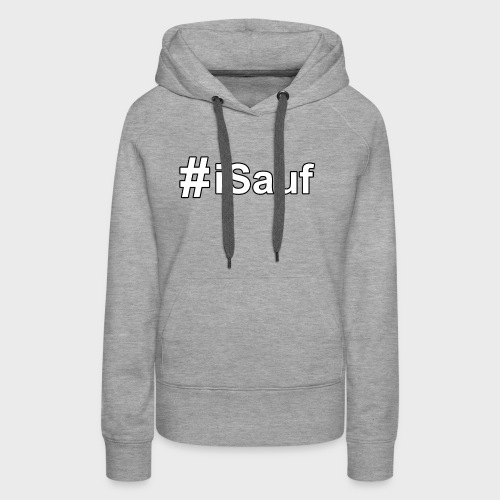 Hashtag iSauf klein - Frauen Premium Hoodie