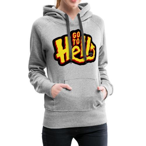 Go to Hell - Sweat-shirt à capuche Premium pour femmes