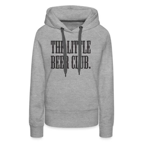 The Little Beer Club. Grey T Shirt - Women's Premium Hoodie