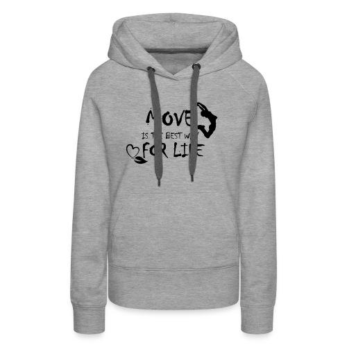 Move Best Way Life - Sweat-shirt à capuche Premium pour femmes