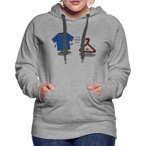 HANG OUT - Women's Premium Hoodie