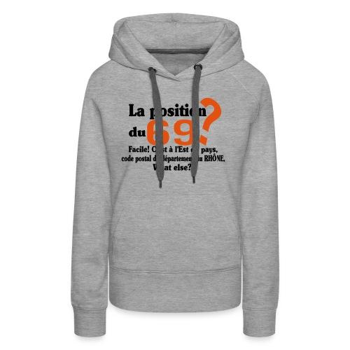 Département du 69 motif amusant et humoristique - Sweat-shirt à capuche Premium pour femmes