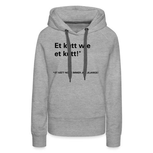 Et kütt wie et kütt! - Frauen Premium Hoodie