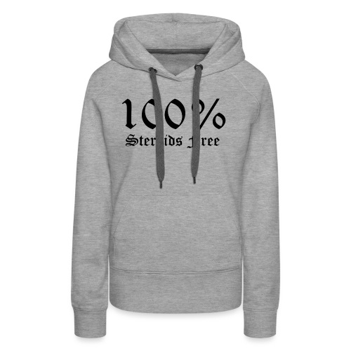 100% bez sterydów - Bluza damska Premium z kapturem
