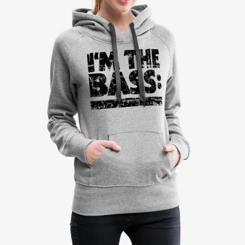I M THE BASS Vintage Black Line - Frauen Premium Hoodie