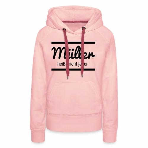Müller Namensschild - Frauen Premium Hoodie