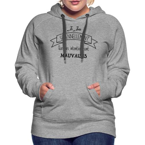 Je jure solennellement - Sweat-shirt à capuche Premium pour femmes
