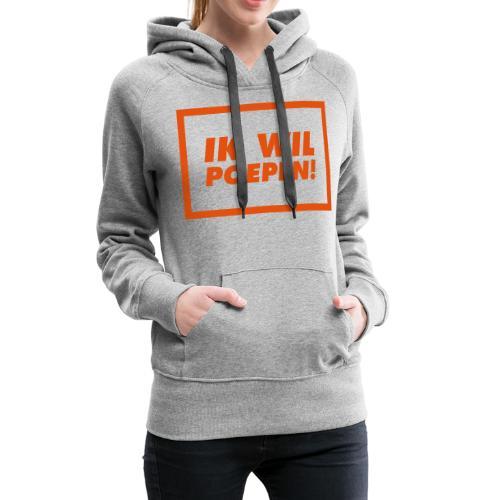 ik wil poepen! - Sweat-shirt à capuche Premium pour femmes