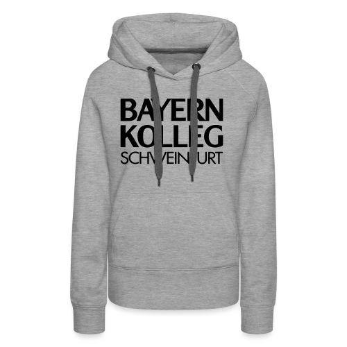 bayern kolleg schweinfurt - Frauen Premium Hoodie