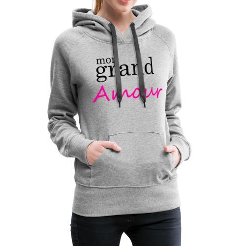 Mon grand amour - Sweat-shirt à capuche Premium pour femmes