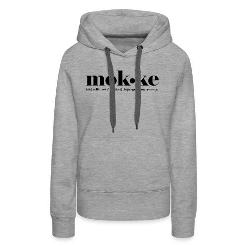 Mokke - Vrouwen Premium hoodie