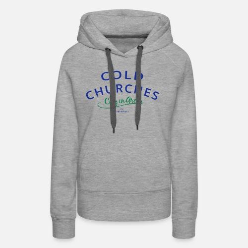 Cold Churches - Frauen Premium Hoodie